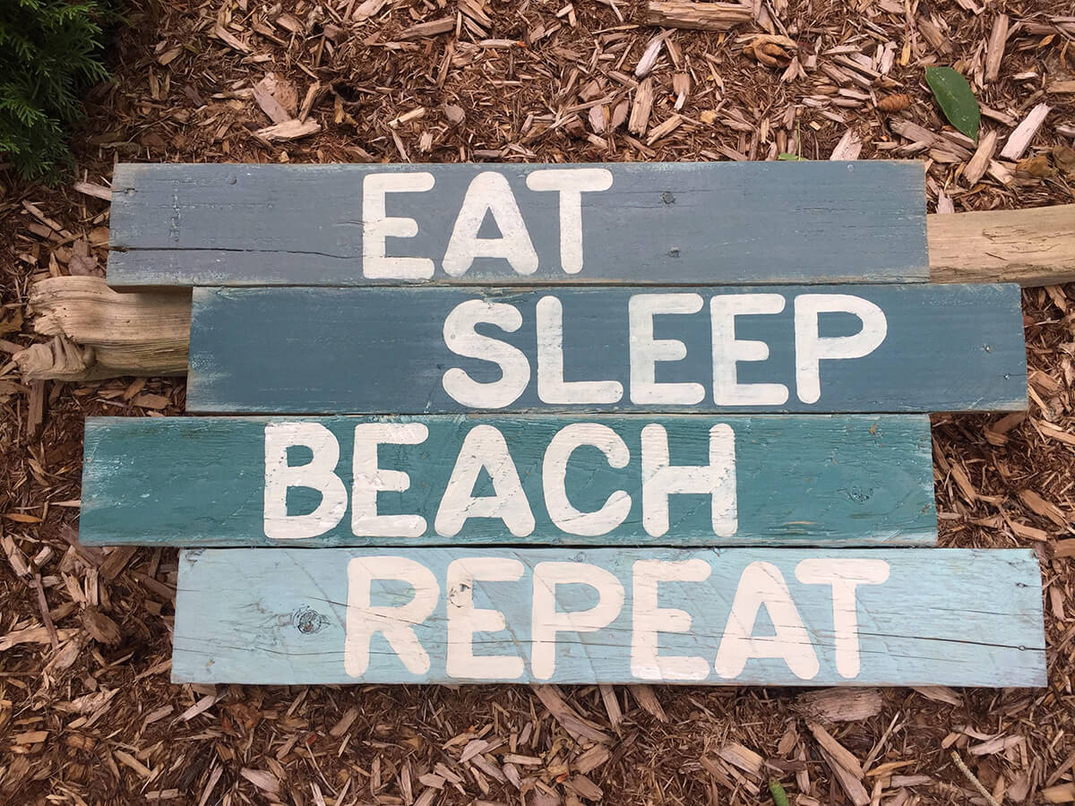 """Eat, Sleep, Beach"" Sign for Outdoors"