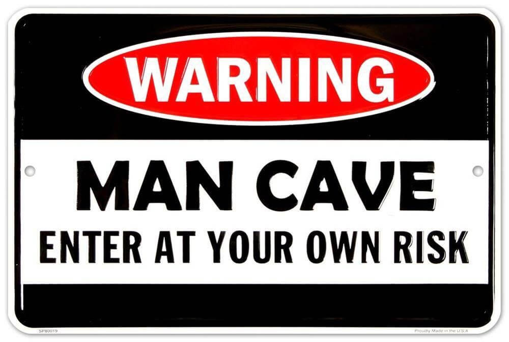 Fun Man Cave Warning Sign