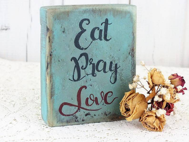 Distressed Old World Blue Eat, Pray, Love Sign