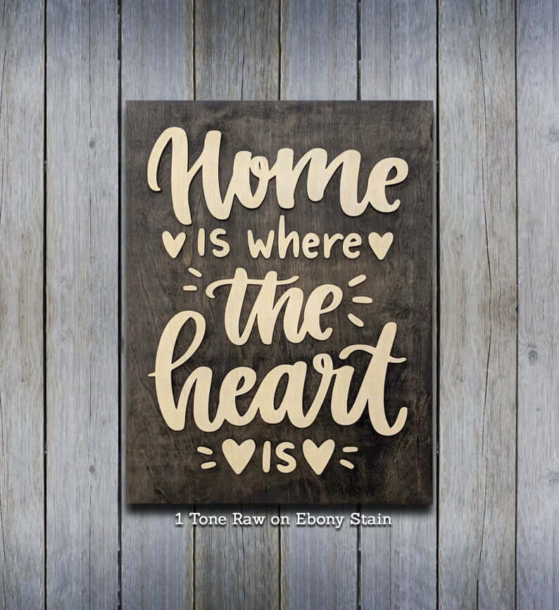 Wood on Wood Home is Where the Heart is Sign