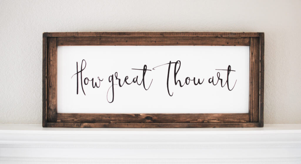 How Great Thou Art Wooden Sign