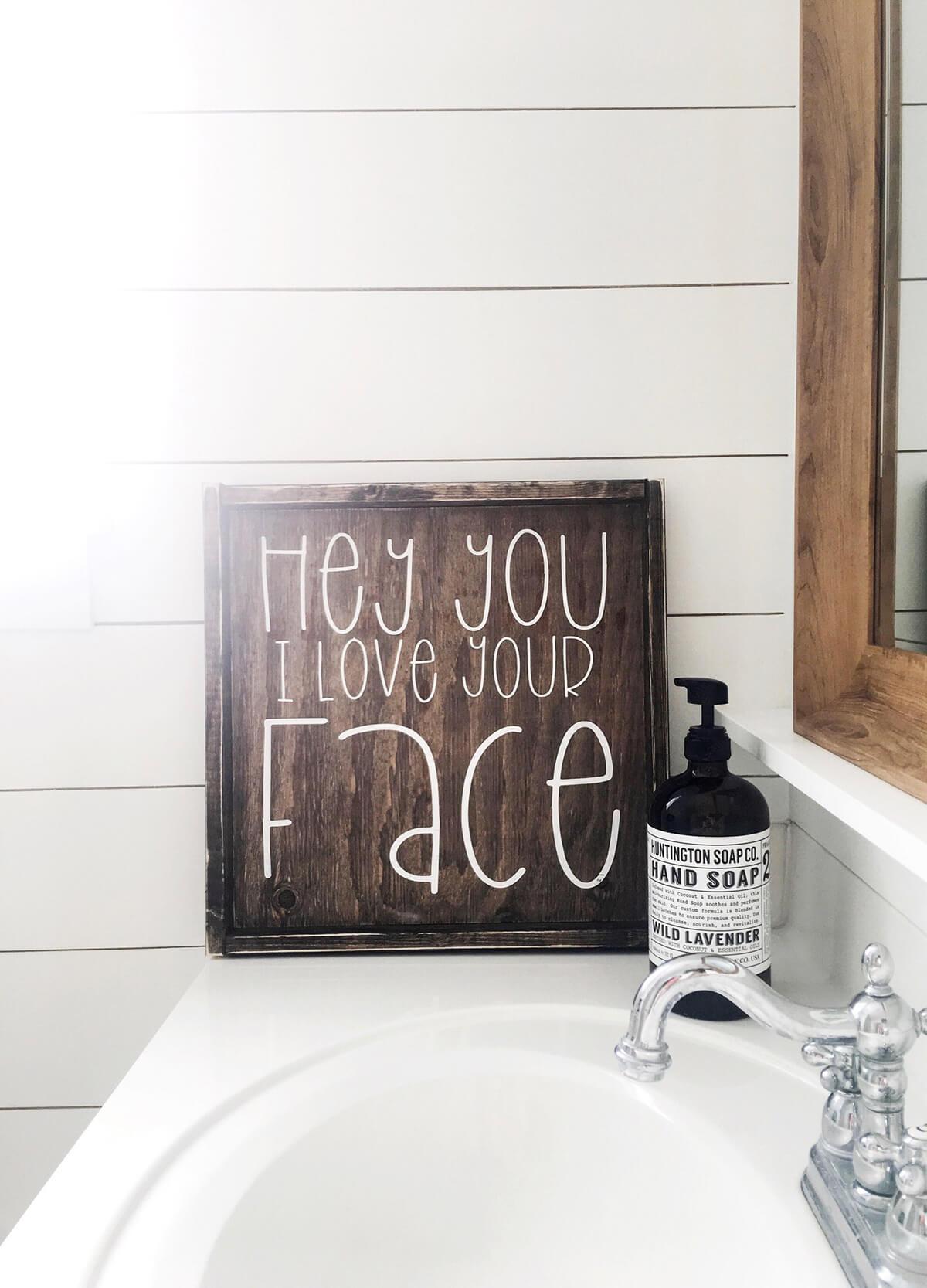 Simple Shiplap Love Your Face Bathroom