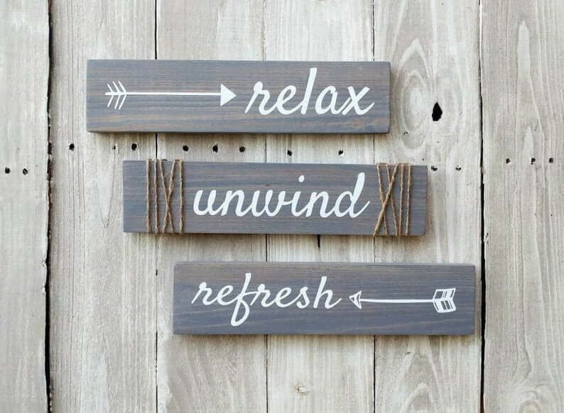 Relax Unwind Refresh Cool Signs