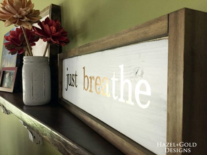 White Washed and Brown Just Breathe Sign