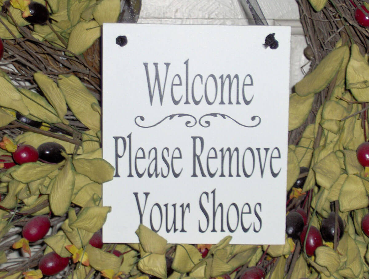 Please Remove Your Shoes Before Entering