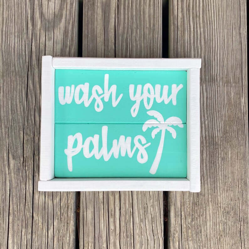 Humorous Bathroom Wash Your Palms Sign