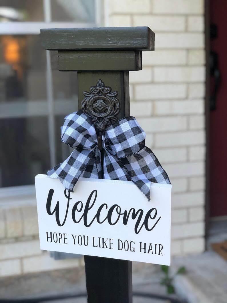 """Welcome Hope You Like Dog Hair"" Sign"