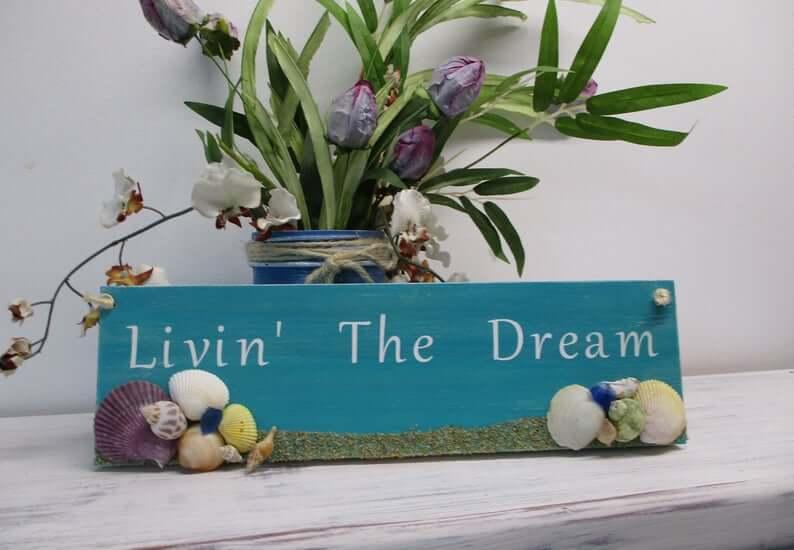 Livin' the Dream Sea Shell Sign