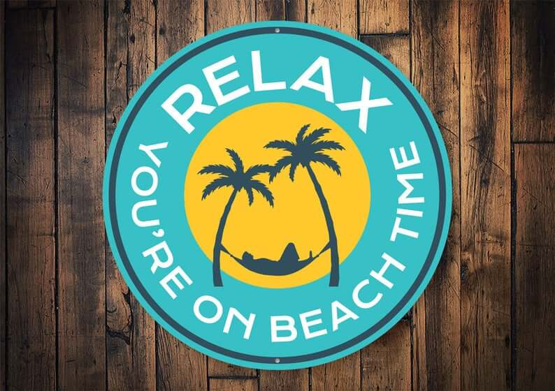 Relax You're on Beach Time Round Sign