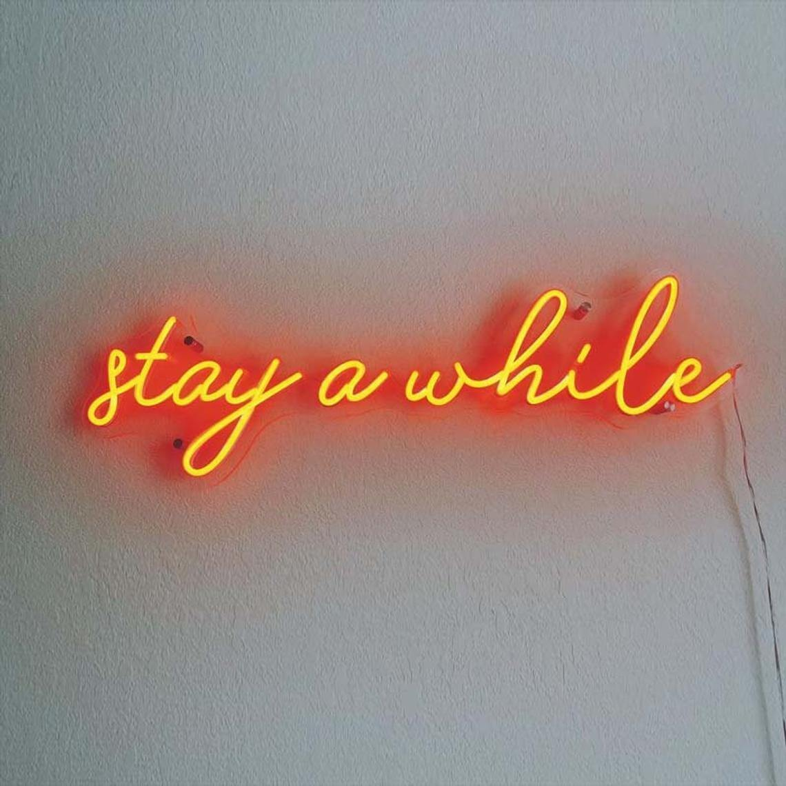 Stay a While Neon Light Shop Sign