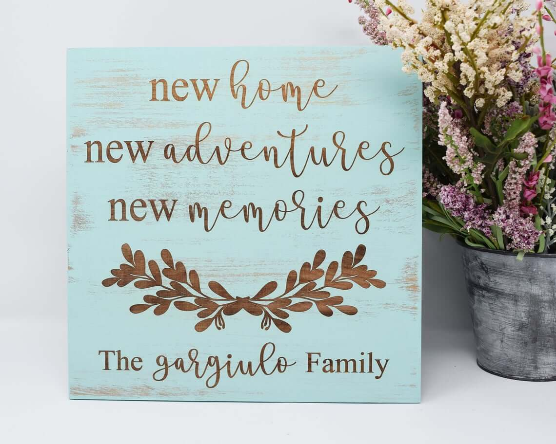 New Home, New Adventures, New Memories Sign